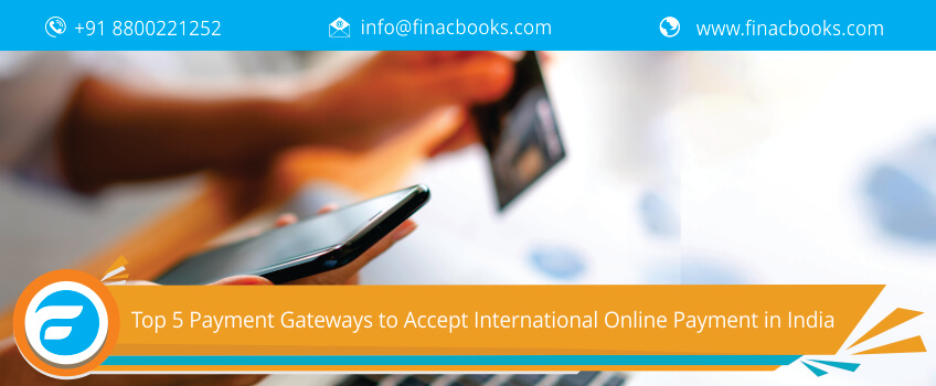 Top 5 Payment Gateways to Accept International Online Payment in India
