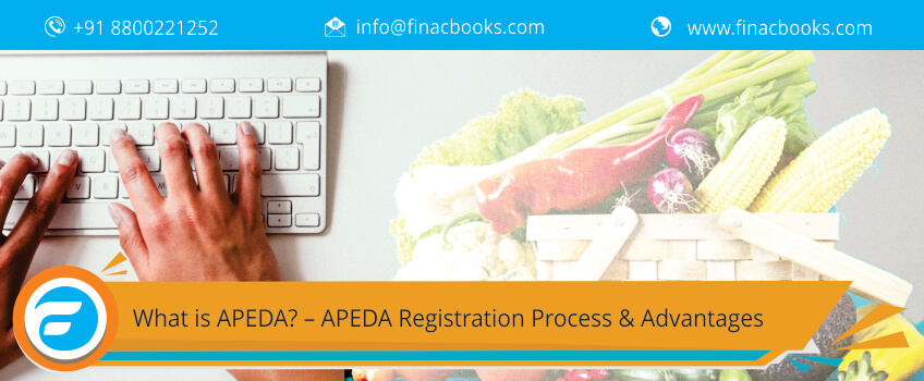 What is APEDA? – APEDA Registration Process & Advantages