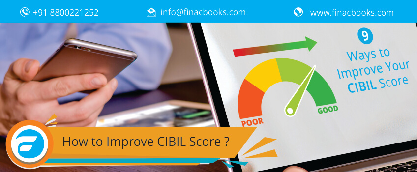 What is CIBIL Score & Credit  Score? How to Improve?