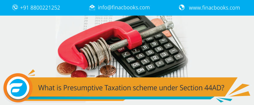 What is Presumptive Taxation scheme under Section 44AD?