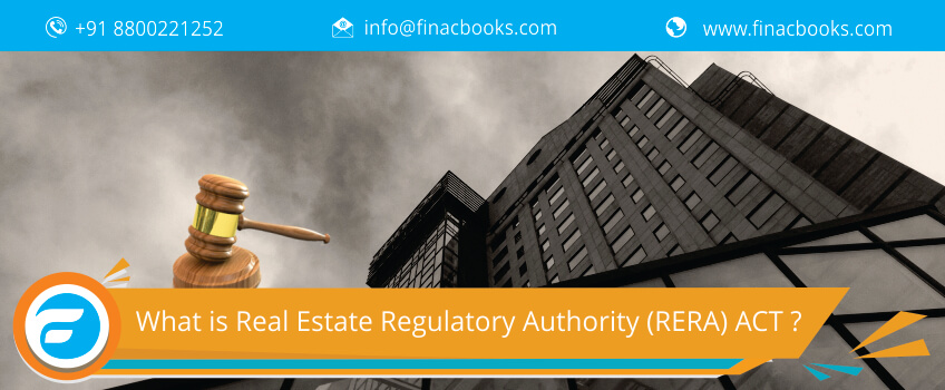 What is Real Estate Regulatory Authority (RERA) ACT ?