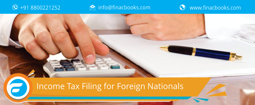 Income Tax Filing for Foreign Nationals