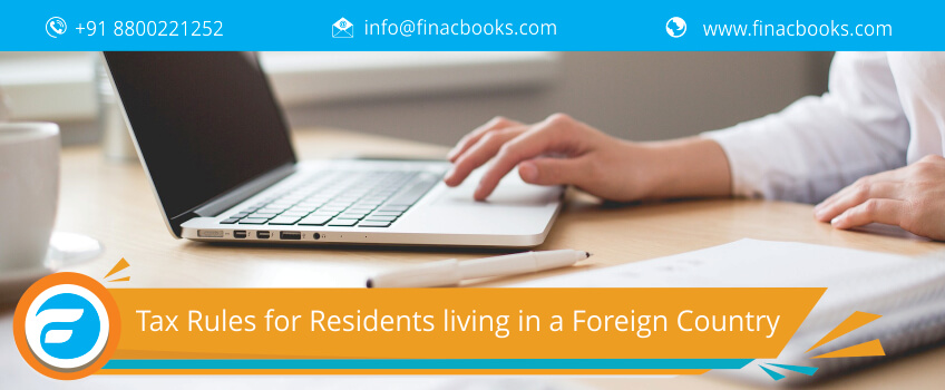 Tax Rules for Residents living in a Foreign Country